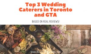 Top 3 Wedding Caterers in Toronto and GTA